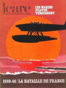 La Bataille de France 1939-1940 Volume V: L'Aeronavale Partie 1 (Icare №60)