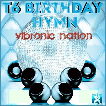 Vibronic Nation - T6 Birthday Hymn (2020) (MP3)