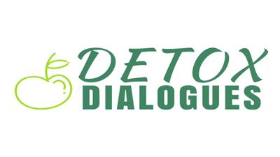 Detox Dialogues – Heal & Strengthen The Body by Detoxing (2018)