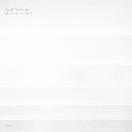 Roy Of The Ravers - White Line Sunrise II (2020)