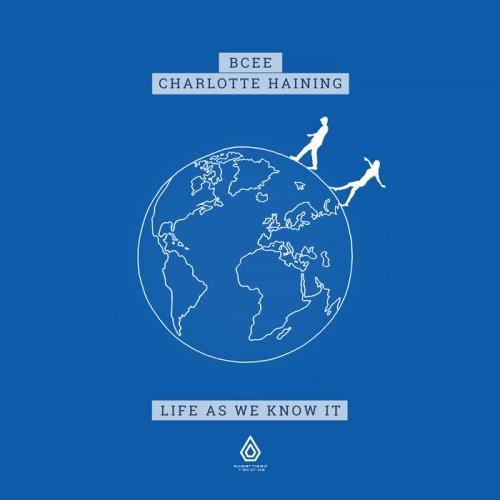 BCee & Charlotte Haining - Life As We Know It (2020)