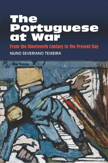 The Portuguese at War From the Nineteenth Century to the Pre