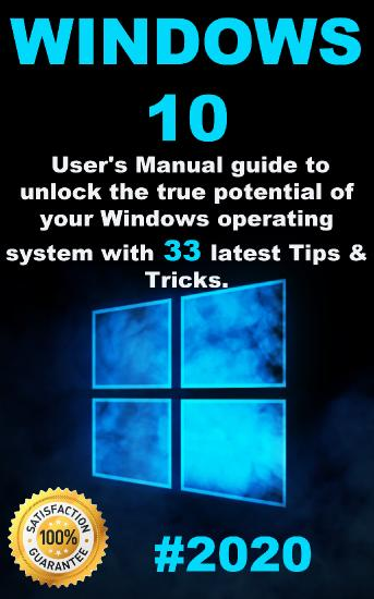 Windows 10 - 2020 User Guide to Unlock the True Potential of your Windows Operating System with 3...
