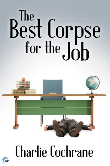 The Best Corpse for the Job by Charlie Cochrane