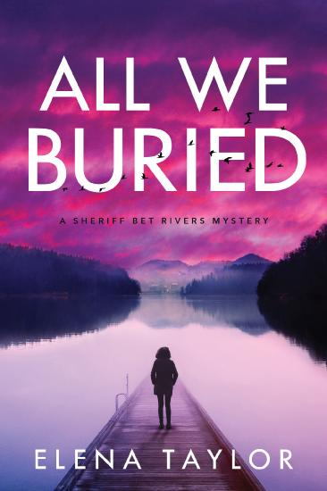 All We Buried by Elena Taylor