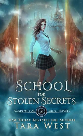 School for Stolen Secrets by Tara West