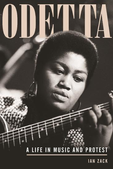 Odetta  A Life in Music and Protest by Ian Zack