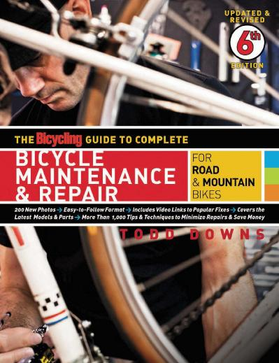 The Bicycling Guide To Complete Bicycle Maintenance Repair, 6th Edition