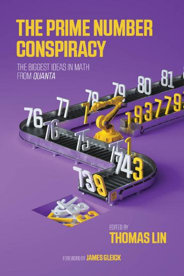 The Prime Number Conspiracy  The Biggest Ideas in Math from Quanta by Thomas Lin PDF