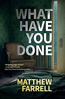 What Have You Done by Matthew Farrell AZW3