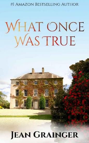 What Once Was True by Jean Grainger