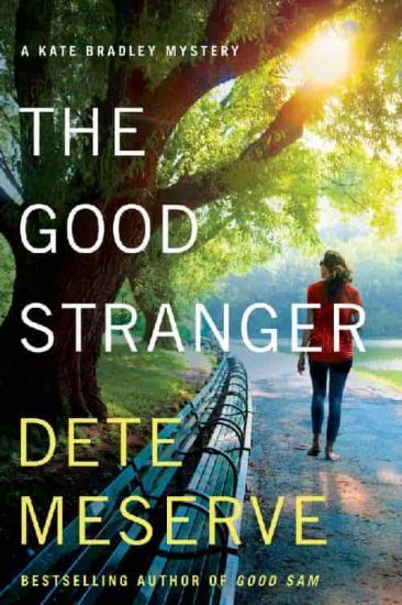 The Good Stranger by Dete Meserve