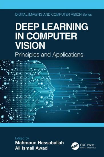 Deep Learning in Computer Vision - Principles and Applications