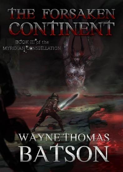The Forsaken Continent by Wayne Thomas Batson