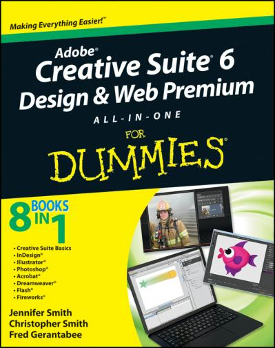 Adobe Creative Suite 6 Design And Web Premium - All-in-one For Dummies
