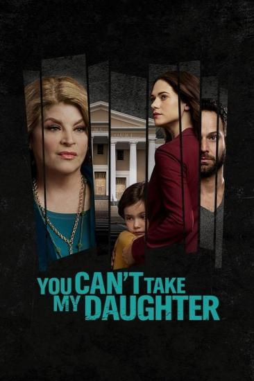 You Can't Take My Daughter 2020 720p WEBRip x264 AAC-ETRG