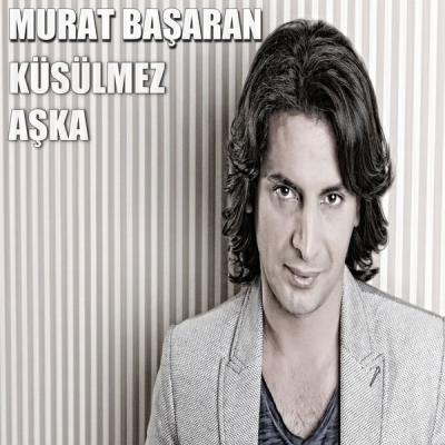 Murat Basaran - Küsülmez Aşka - (2019-03-27)