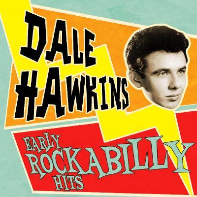 Dale Hawkins - Early Rockabilly Hits - (2013-08-27)