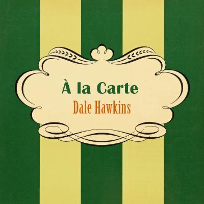 Dale Hawkins - À La Carte - (2016-04-17)