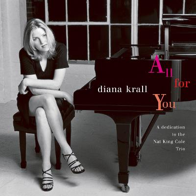 Diana Krall - All For You (A Dedication To The Nat King Cole Trio) - (1996-03-12)
