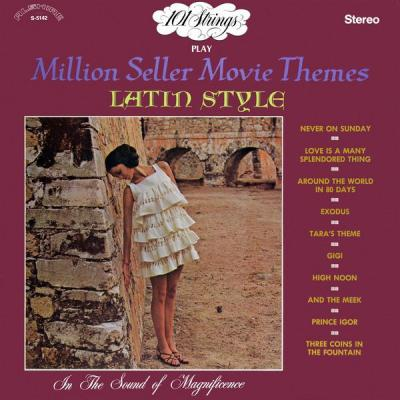 101 Strings Orchestra - 101 Strings Play Million Seller Movie Themes Latin Style (Remastered from...