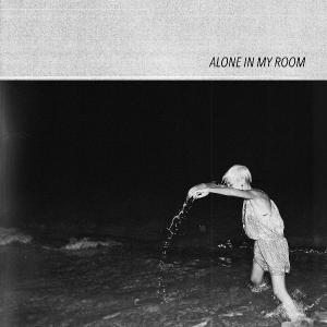 Alone In My Room - Alone In My Room (2020)