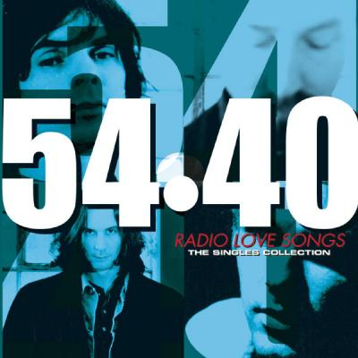 54 40 - Radio Love Songs - The Singles Collection - (2003-06-02)