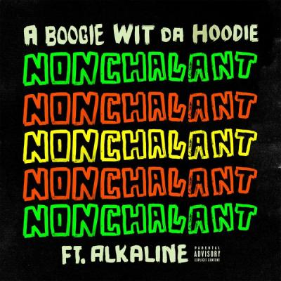 A Boogie Wit Da Hoodie - Nonchalant (feat. Alkaline) - (2018-03-30)