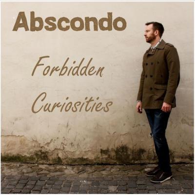 Abscondo - Forbidden Curiosities - (2016-04-20)