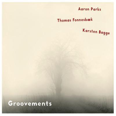 Aaron Parks - Groovements - (2016-04-15)