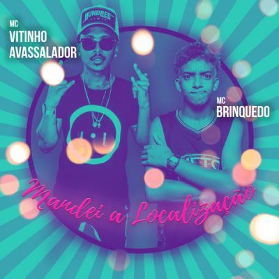 MC Vitinho Avassalador - Mandei a Localização - (2018-07-13)