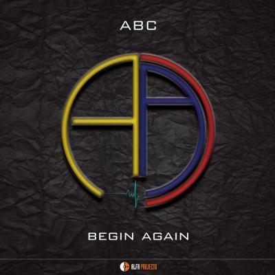 ABC - Begin Again (feat. Sebastian Marino, Jacopo Ferrazza, Luca Fareri) - (2018-04-20)