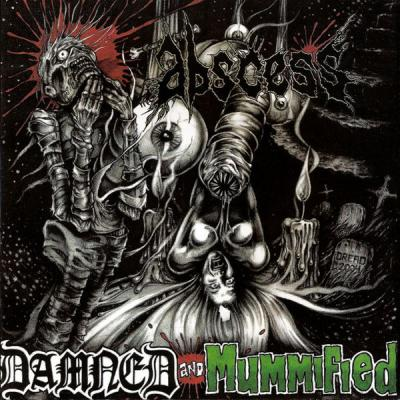 Abscess - Damned and Mummified - (2009-01-15)