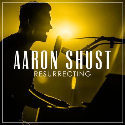 Aaron Shust - Resurrecting - (2017-08-04)