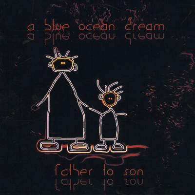 A Blue Ocean Dream - Father to Son - (2008-01-01)
