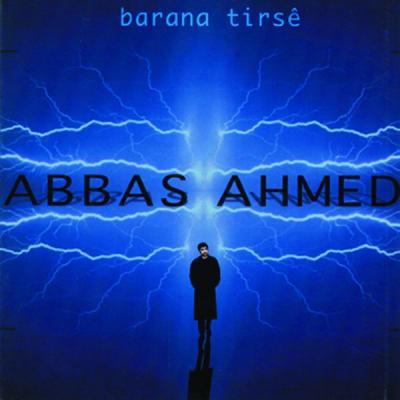 Abbas Ahmed - Barana Tirsê - (2000-02-16)