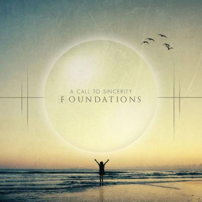A Call To Sincerity - Foundations - (2012-02-13)