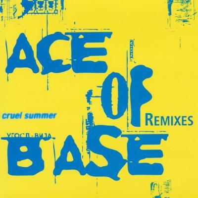Ace Of Base - Cruel Summer (The Remixes) - (1998-04-23)