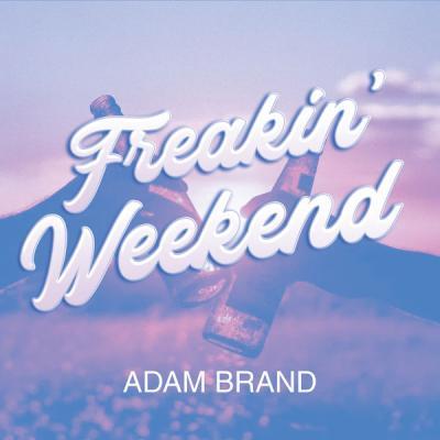 Adam Brand - Freakin' Weekend - (2020-01-31)
