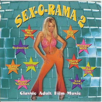 The SEX-O-RAMA Band - SEX-O-RAMA II  Classic Adult Film Music - (1998-07-21)