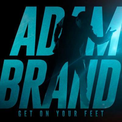 Adam Brand - Get On Your Feet - (2017-02-10)