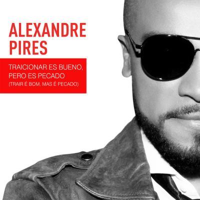 Alexandre Pires - Traicionar Es Bueno, Pero Es Pecado (Trair É Bom, Mas É Pecado) - (2018-03-30)