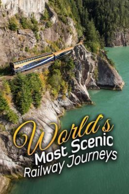 The Worlds Most Scenic Railway Journeys S02E08 1080p HDTV H264-CBFM