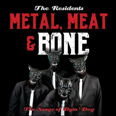 Residents   It's Metal, Meat & Bone  The  Of Dyin' Dog (2020) Mp3 320