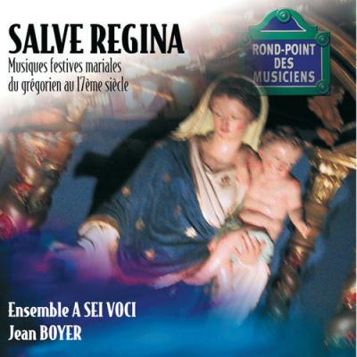 VA - Salve regina-Musiques festives mariales du grégorien au 17e siècle