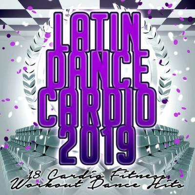 VA - Latin Dance Cardio 2019 - 18 Cardio Fitness Workout Dance Hits