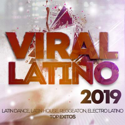VA - Viral Latino 2019 - Latin Pop, Latin House, Reggaeton, Electro Latino Top Exitos.