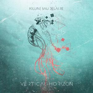 Killin' Baudelaire - Vertical Horizon (2019)