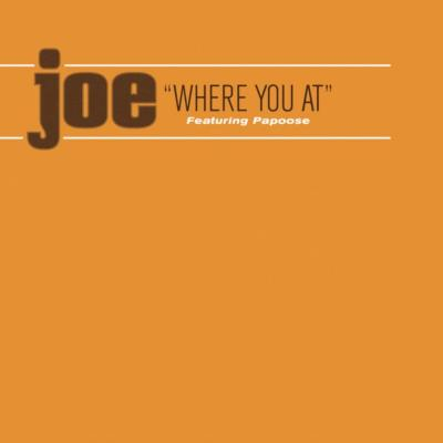 Joe Feat. Papoose - Where You At