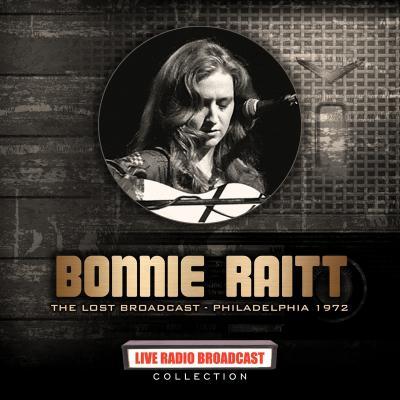 Bonnie Raitt - BONNIE RAITT - PHILADELPHIA 1972
